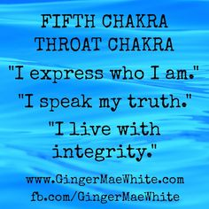 chakra affirmations for 5th chakra, throat chakra http://www.GingerMaeWhite.com…