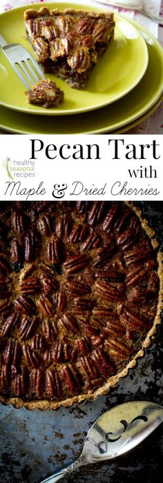 Blog post at Healthy Seasonal Recipes : Pecan and Dried Cherry Tart with Maple…