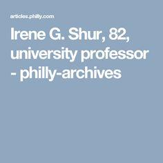 Irene G. Shur, 82, university professor - philly-archives