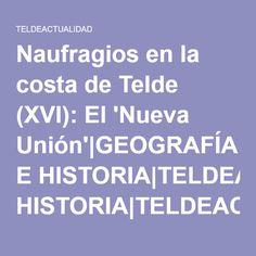 Naufragios en la costa de Telde (XVI): El 'Nueva Unión'|GEOGRAFÍA E HISTORIA|TELDEACTUALIDAD