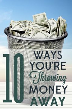 Even people who consider themselves frugal have holes in their spending. Check out these 10 ways you might be throwing money away without even realizing it.