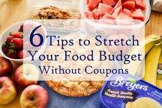 6 Tips to Stretch Your Food Budget Without Coupons