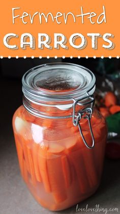 How to ferment carrots and make carrot pickles! And which is the best jar for fermenting.