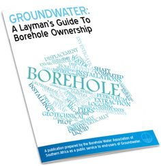 Borehole Information for End Users — Borehole Water Association of Southern Africa