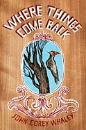 Where Things Come Back  By Whaley, John Corey