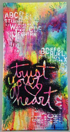 Original Mixed Media Canvas, Trust Your Heart, Graffiti Style, No. 4 of 5