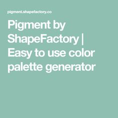 Pigment by ShapeFactory | Easy to use color palette generator