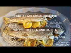 FORELLE MIT KRäTERBUTTER  GESUND KOCHEN UND BACKEN   http://gesundkochenundbacken.weebly.com/blog/forelle-mit-krauterbutter-gesund-kochen-und-backen