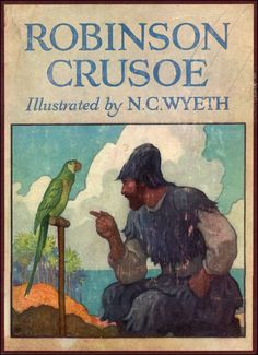 Robinson Crusoe - Daniel Defoe - illustrated by N.C. Wyeth. // my dad used to read this to me when I was little