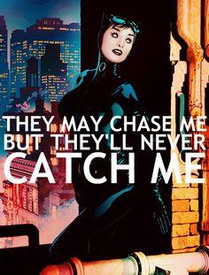 Never, never, ever catch me.