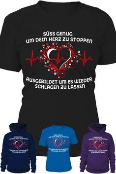 Süß genug um dein Herz zu stoppen. Ausgebildet um es wieder schlagen zu lassen. Hier erhältlich: https://www.teezily.com/sussherzschwarz ⬅    <3   ⬅         <3     ⬅                                                 Oder im Pflegeshop: https://www.teezily.com/stores/pflegeshop ⬅ ♥ ⬅ ♥ ⬅