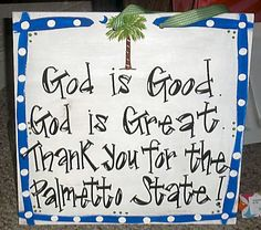 """Need to make this for Georgia. """"God is good, God is great, thank you for the peach state!"""""""