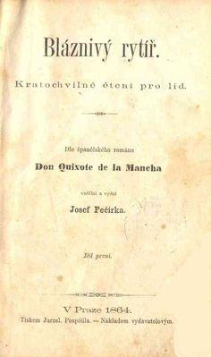 CHECO - Bláznivý rytíř / Pecirka, Josef, tr.-- 1864.-- Más que una traducción, se trata de otra versión de la novela adaptada al checo, disponible en la Biblioteca del IC Praga. En el catálogo Givanel-Plaza de la Biblioteca de Cataluña cita una edición anterior de 1838, remitiéndose, a su vez, a Rius. Imagen: IC Praga.