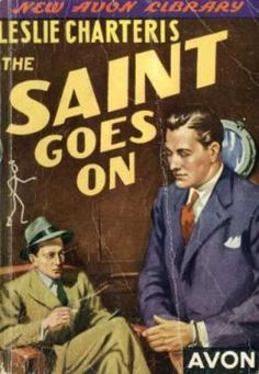 The Saint Goes On by Leslie Charteris