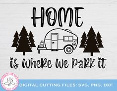 Home is where we park it SVG Caravan camping Svg Outdoor | Etsy Farmhouse Wall Decor, Modern Farmhouse, Grill N Chill, Camping Humor, Anniversary Dates, Outdoor Life, Golf Shirts, Caravan, Inspirational Quotes