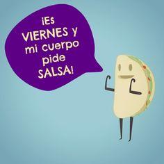 ¡Es viernes y mi cuerpo pide salsa!