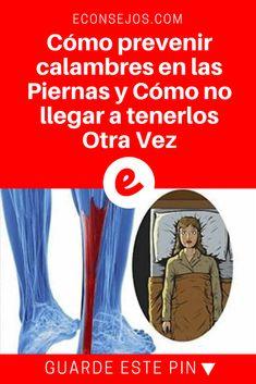 Calambres en las piernas   Cómo prevenir calambres en las Piernas y Cómo no llegar a tenerlos Otra Vez   Los calambres en las piernas no son causados ??por problemas externos, sino internos.