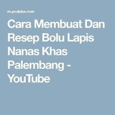 Cara Membuat Dan Resep Bolu Lapis Nanas Khas Palembang - YouTube Lapis Legit, Palembang, Make It Yourself, Youtube, Blog, Blogging, Youtubers, Youtube Movies