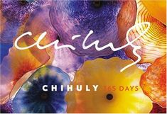 Chihuly: 365 Days by Dale Chihuly http://www.amazon.com/dp/0810970880/ref=cm_sw_r_pi_dp_g2ygub0D13MQ0