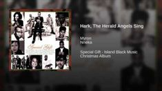 """""""Hark! The Herald Angels Sing"""" is a Christmas carol that first appeared in 1739 in the collection """"Hymns and Sacred Poems"""". Nneka (currently named N.K. Morton) and Myron perform a duet of the song on the compilation album """"Special Gift""""."""