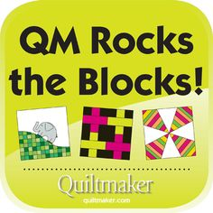 Giveaways today as QM Rocks the Blocks! http://www.quiltmaker.com/blogs/quiltypleasures/2013/03/qm-rocks-the-blocks-giveaways-2/