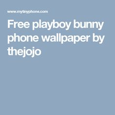 Free playboy bunny phone wallpaper by thejojo