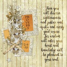 Then you will discern righteousness and justice and equity and every good course. For wisdom will enter your heart and knowledge will be pleasant to your soul. Proverbs Quickpage by Ruth Melody, paper by Indigo Designs Proverbs 2, Righteousness Of God, Digital Scrapbooking Layouts, Human Soul, Godly Man, Word Of God, 9 And 10, Bible Verses, Indigo