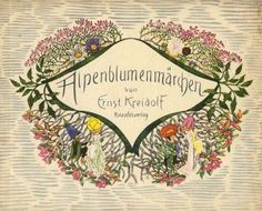 ALPENBLUMENMARCHEN by ERNST KREIDOLF on Aleph-Bet Books