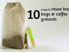 Tips for coffee grounds & tea bags...