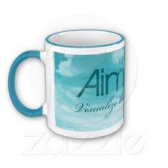 Aim High. Visualize The Dream. Coffee Mug