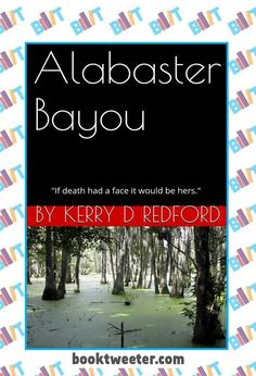 """BookTweeter invites you to discover """"Alabaster Bayou"""" by Kerry D Redford http://bktwtr.com/1ujn #bktwtr"""