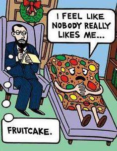 Christmas Comedy      I like you fruit cake....