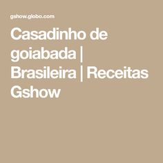 Casadinho de goiabada | Brasileira | Receitas Gshow