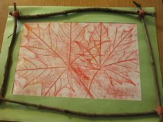 Leaf Rubbings and Stick Frames.  Leaf rubbings are fairly easy to do but by adding a frame around art it becomes a great gift.  The students used string to tie sticks together and then a glue gun (done by the staff) to glue them onto the paper. We used these for Father's Day gifts one year.