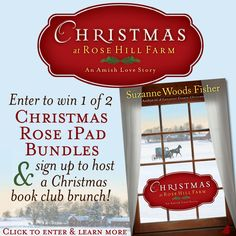"""Suzanne Woods Fisher is celebrating the release of """"CHRISTMAS AT ROSE HILL FARM"""" by giving away TWO """"Christmas Rose"""" iPad bundles and copies of the book. Seven chances to win. PLUS sign up to host a book club brunch. Click for details!"""
