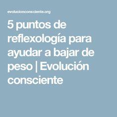 5 puntos de reflexología para ayudar a bajar de peso | Evolución consciente