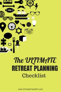 http://christiancamppro.com/ultimate-retreat-planning-checklist/ - The Ultimate Retreat Planning Checklist