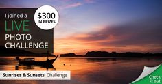 I joined The Sunrises & Sunsets live photo challenge for my chance to win $300!
