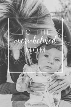 A Letter To The Overwhelmed Mom
