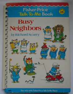 Fisher Price Talk To Me Book Busy Neighbors by Richard Scarry, 1980 Richard Scarry, Fisher Price, Talk To Me, Illustrator, Comics, Business, Books, Ebay, Fictional Characters
