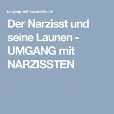 Der Narzisst und seine Launen   -   UMGANG mit NARZISSTEN