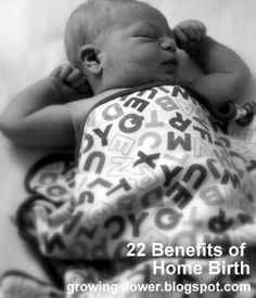 22 Benefits of Home Birth.  While I know home birth isn't a choice for everyone, it was for us. We are proud to be a part of this community. I had the birth experience that, if they were ever in fairy tales, mine would have been. I hope I get the opportunity to do it again! (and again, and again, and again!)