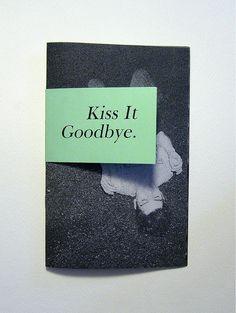 Kiss It Goodbye Art Design, Book Design, Graphic Design, Photography Zine, Publication Design, Diys, Print Layout, Design Graphique, Branding