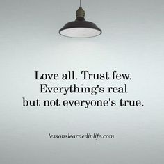 Lessons Learned in Life | Trust few.