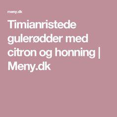 Timianristede gulerødder med citron og honning   Meny.dk