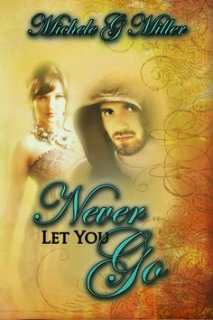 The Prophecy of Tyalbrook Series immerses me into a world I never want to leave. Book Review: Never Let You Go by Michele G Miller