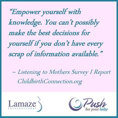 From the Listening to Mothers Survey I Report from ChildbirthConnection.org. #PushForYourBaby www.lamaze.org
