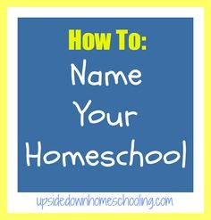 How to Name Your #Homeschool