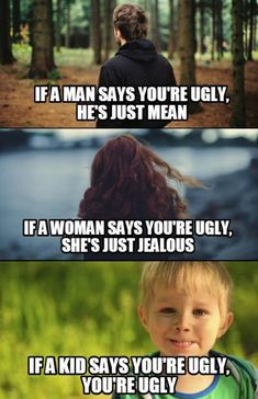 *cries in ugly coz a kid called me ugly