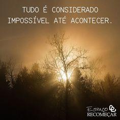Acredite no impossível ! #aprendizado #espacorecomecar #espiritismo #espiritualidade #evoluir #frasesverdadeiras #gotasdesabedoria #inspiracao #motivacao #mulheresdesucesso #positividade #sucesso #tudovaidarcerto #vitoria